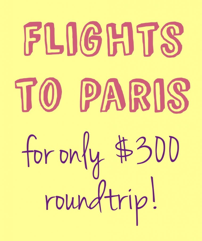 Flights to paris for 300 roundtrip buy the plane ticket for Best flights to paris